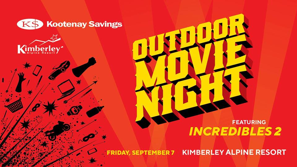 FRIDAY, SEPTEMBER 7th - Kimberley Outdoor Movie Night | Kootenay Savings Outdoor Movie Night is coming back to Kimberley this September, featuring one of this summer's biggest hits - INCREDIBLES 2!Here's everything you need to know: We're teaming up with Kimberley Alpine Resort to host the event at the base of the ski hill. It's going to be an amazing setting for an outdoor movie!• ADMISSION: Cash or non-perishable food donation for the Helping Hands Food Bank.• TIME: Games & activities start @ 7:00pm // Movie starts @ 8:30pm | We'll have a bunch of games & activities set-up, so be sure to come out to the park early for some fun before the movie hits the big screen!• WHAT TO BRING: Remember to bring along your lawn chairs, blankets and wear something warm. Concessions and washroom facilities will be available.* Hosted by Kootenay Savings and Kimberley Alpine Resort