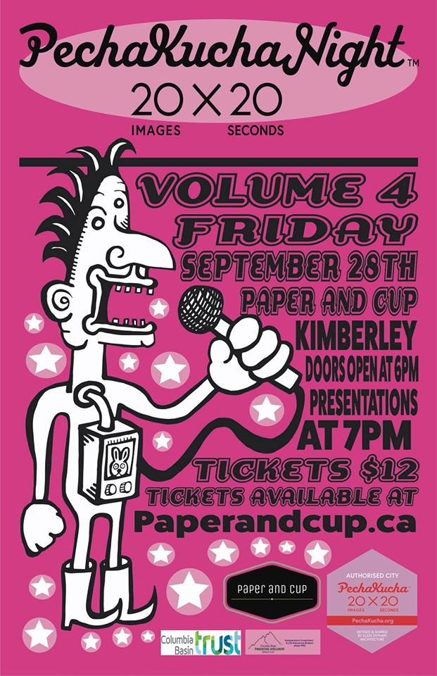 FRIDAY, SEPTEMBER 28th - Pecha Kucha Volume 4 | Pecha Kucha Volume 4 Tickets $12, Doors at 6pm, Presentations at 7pm. Beer, wine and snacks available for purchase* Hosted by Paper and Cup & Pecha Kucha Cranbrook