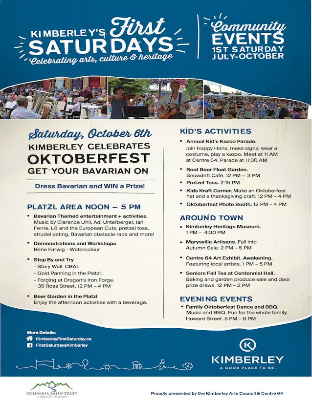SATURDAY, OCTOBER 6th - Kimberley First Saturdays: Oktoberfest | First Saturday: Oktoberfest // Arts, Culture & Heritage CelebrationOctober 6 | afternoon/evening | Centre 64 & Kimberley'€™s Platzl* Hosted by Kimberley Arts Council - Centre 64