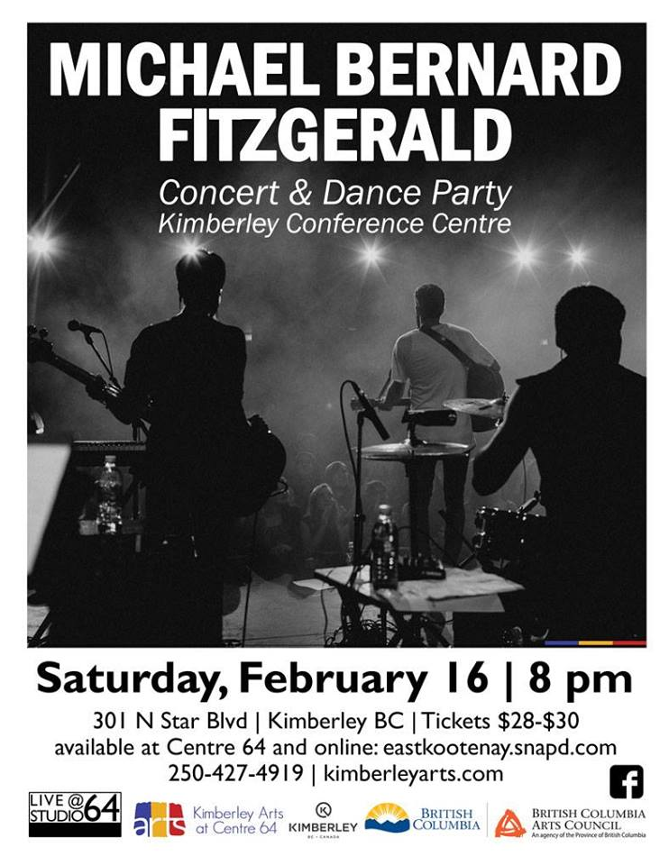 SATURDAY, February 16th - Michael Bernard Fitzgerald | Concert & Dance Party on February 16 | 8 pm | Kimberley Conference Centre | 301 N Star Blvd | $28-$30 | Tickets available at Centre 64: 250-427-4919 and online at eastkootenay.snapd.com | ilovembf.com* Hosted by Kimberley Arts Council - Centre 64