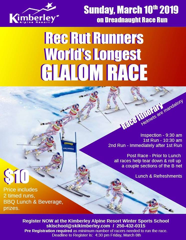 Sunday, March 10th - World's Longest Glalom Race | This is your chance to run a full length super long Glalom (15 to 18 meter set) Race Course on Dreadnaught Race Run!Cost: $10 - includes 2 timed runs, BBQ Lunch & Beverage, prizes. Pre - Registration required as minimum number of racers needed to run race Deadline to Register is: 4:30 pm Friday, March 8th. Age: 19+ to race*Please note: The Race Entry is at a VERY SPECIAL reduced rate for your AWESOME help tearing down