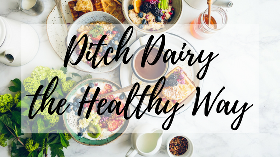 Ditch Dairy the Healthy Way-2.png