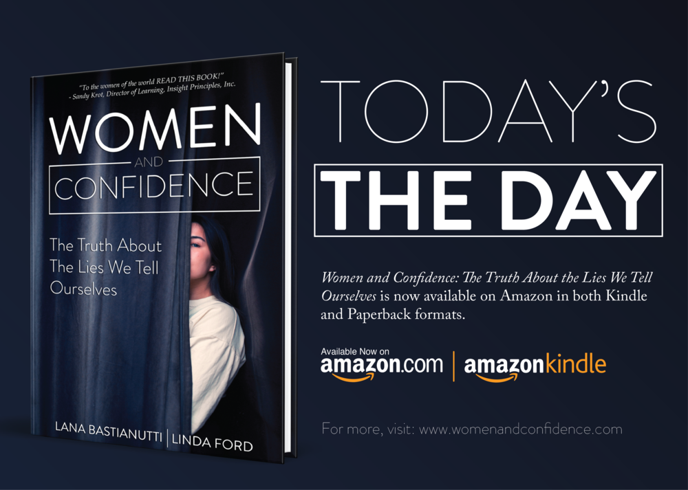 Now Available - My first book, Women and Confidence: The Truth About the Lies We Tell Ourselves is now available in paperback and Kindle formats on Amazon.