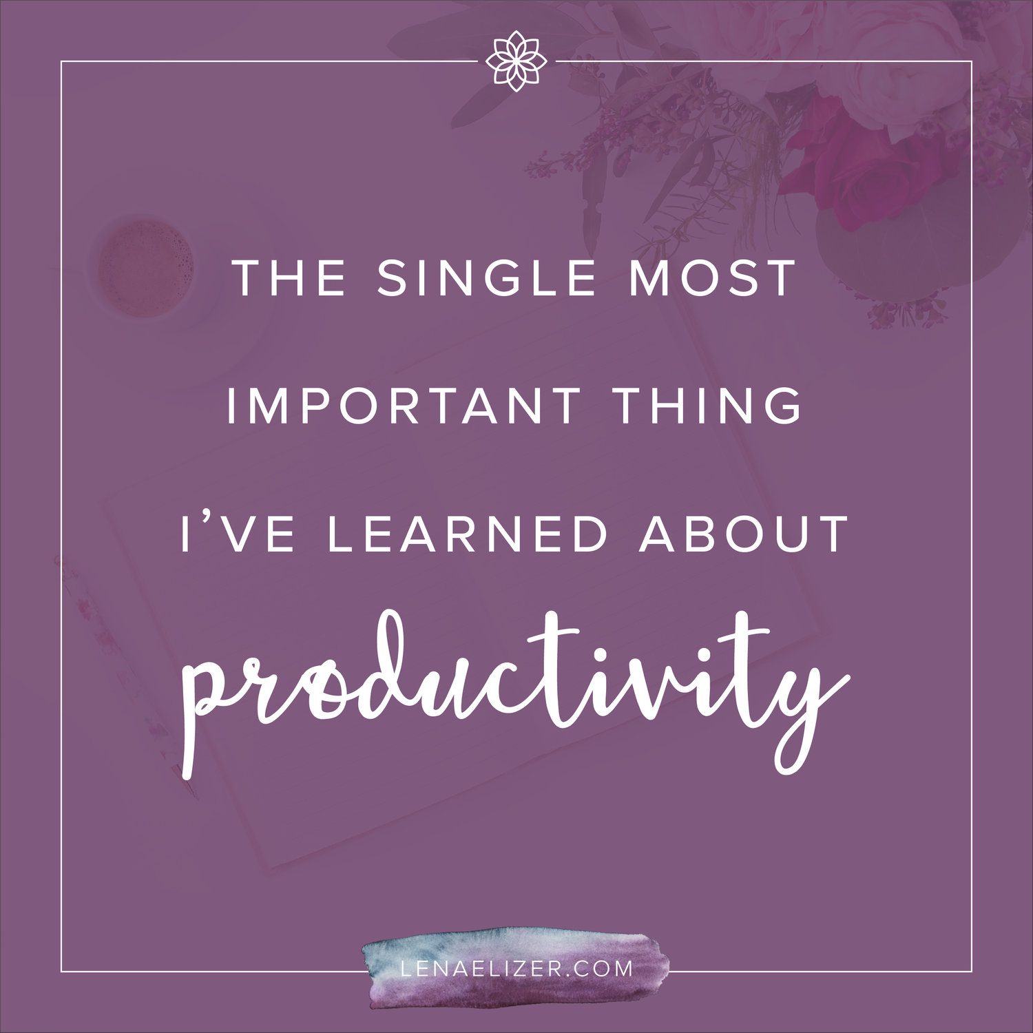 About Productivity the single most important thing i've learned about