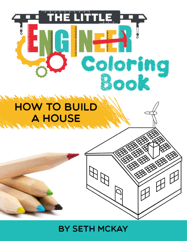 The Little Engineer Coloring Book: How to Build a House