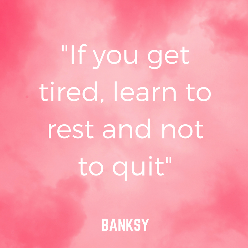 If you get tired, learn to rest and not to quit (1).png