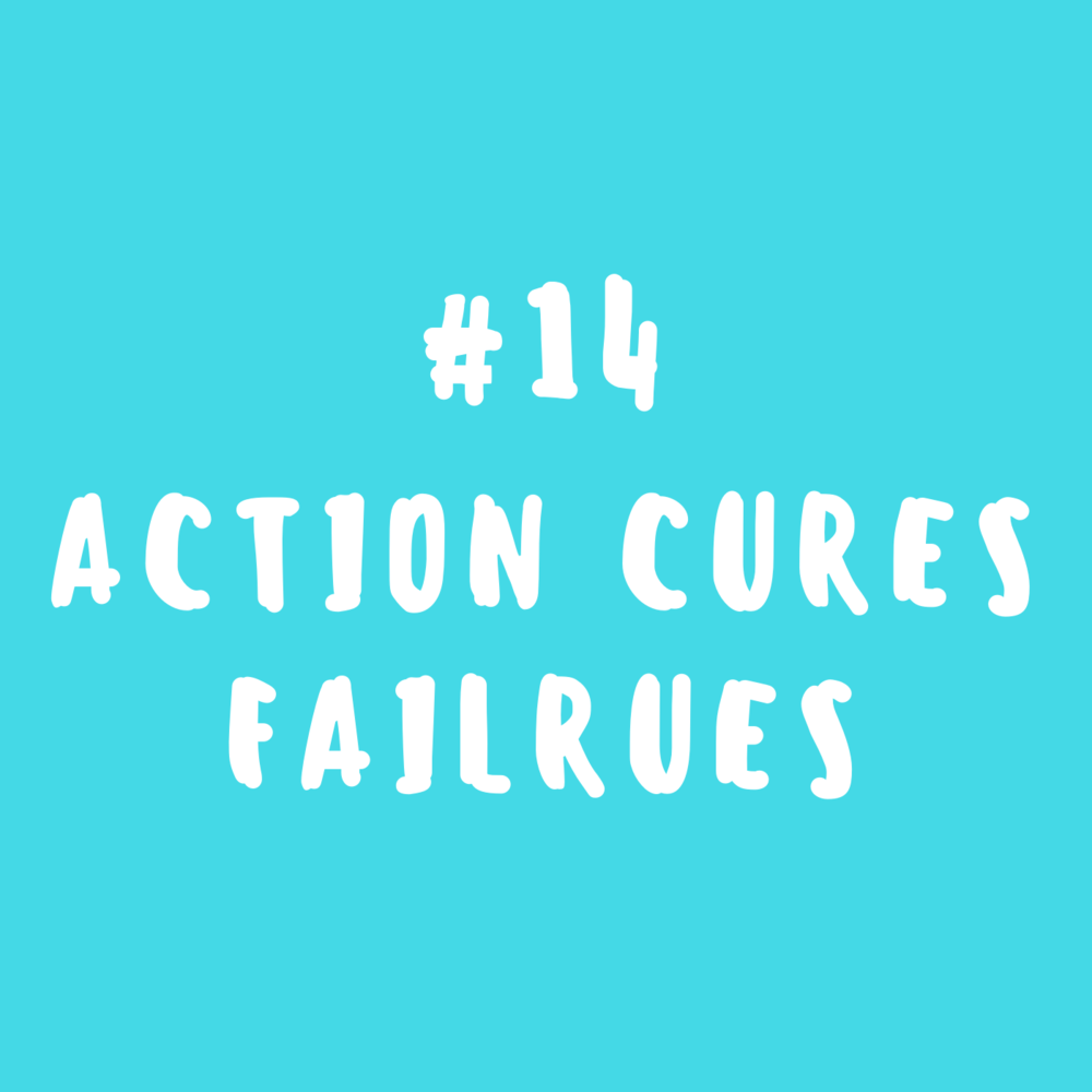 Action cures failures