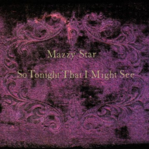Mazzy Star - So Tonight That I May See