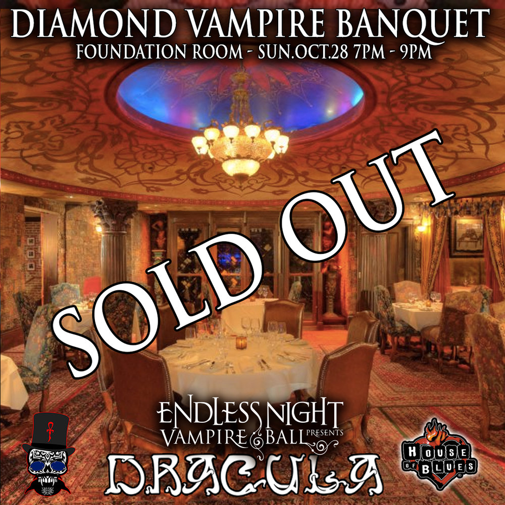 DIAMOND BANQUET Sunday October 28th 7pm - 9pm House of Blues Foundation Room    Dine in a four star 3 course meal experience with the krewe of Endless Night before the MASQUE event. Only 40 places are available for this experience and it has already sold out as of May 2018.