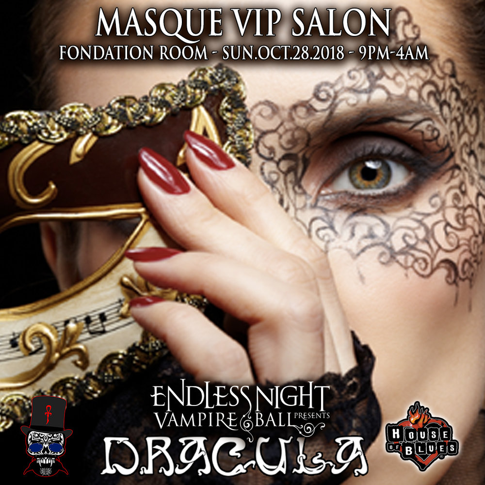 """MASQUE Sunday October 28th 9pm - 4am     House of Blues Foundation Room    Our Uber VIP event themed after """"Eyes Wide Shut"""" in the amazing Foundation Room.  DJs will spin ritualistic and loungey classical music with opera singers, Burlesque shows and at Midnight Voodoo Ritual by Bloody Mary to open the gates to the 2019 theme."""