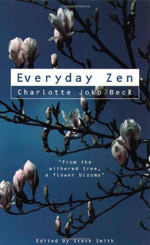 Charlotte Joko Beck Everyday Zen: Love and Work