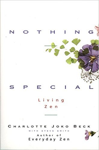 Charlotte Joko Beck   Nothing Special: Living Zen