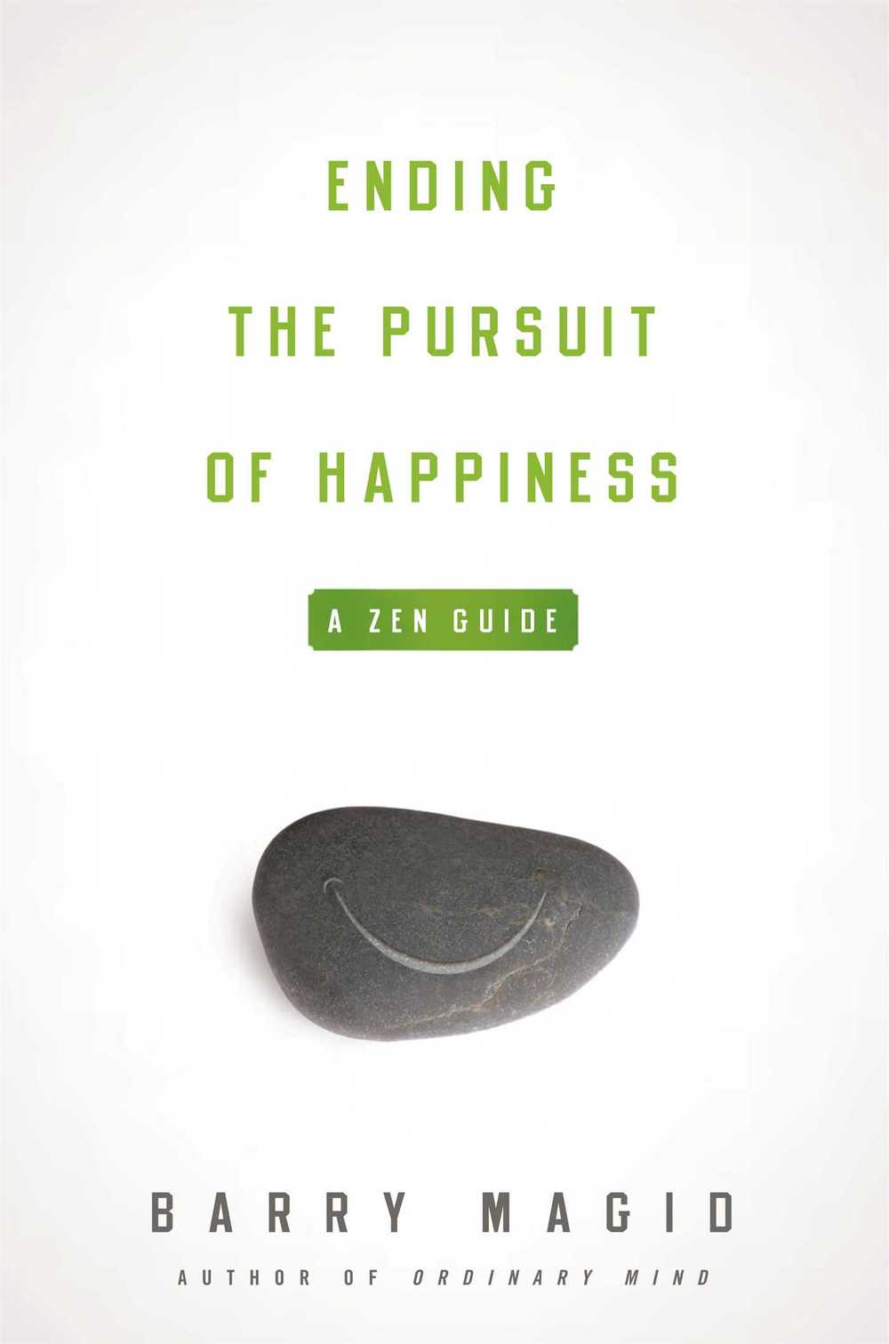 Barry Magid   Ending the Pursuit of Happiness – a Zen Guide