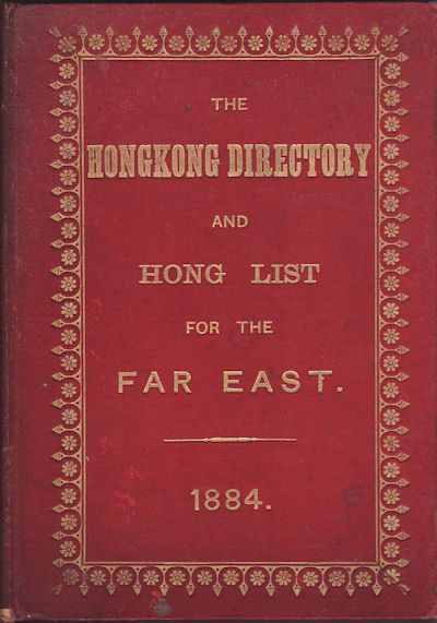 The Hongkong Directory and Hong List for The Far East, for 1884, Hong Kong, 1883