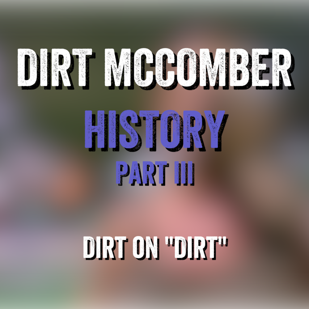 Dirt on Dirt Part III Image.png