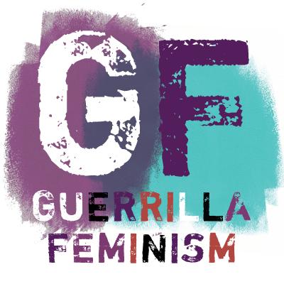 GuerrillaFeminism_XXThePeriodical