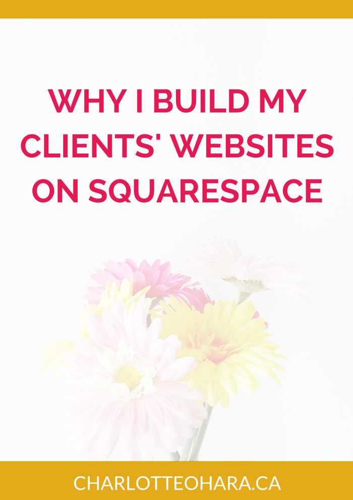 Why I build my clients websites on squarespace