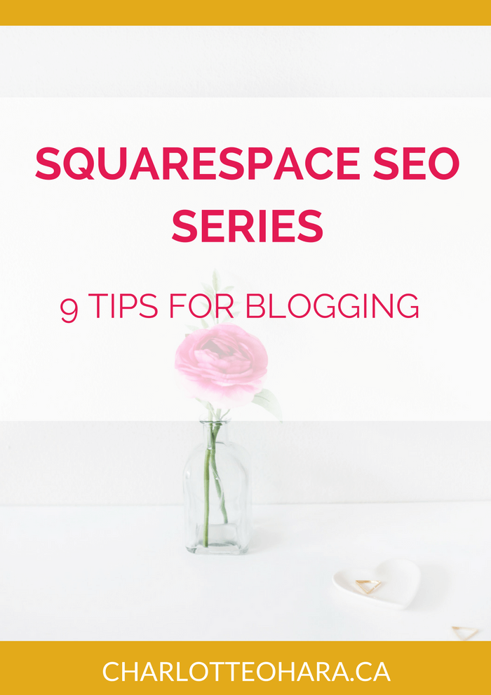 Squarespace SEO Series 9 Tips for Blogging