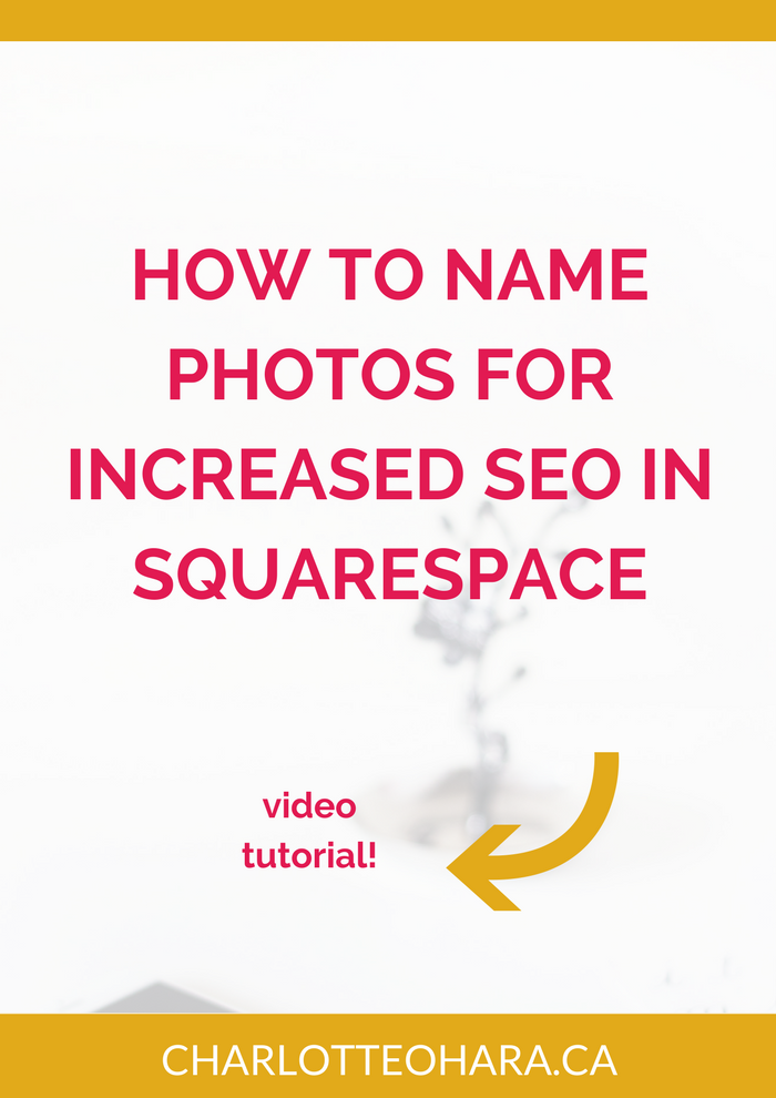 How to name photos for increased SEO in Squarespace | Charlotte O'Hara | Squarespace web design