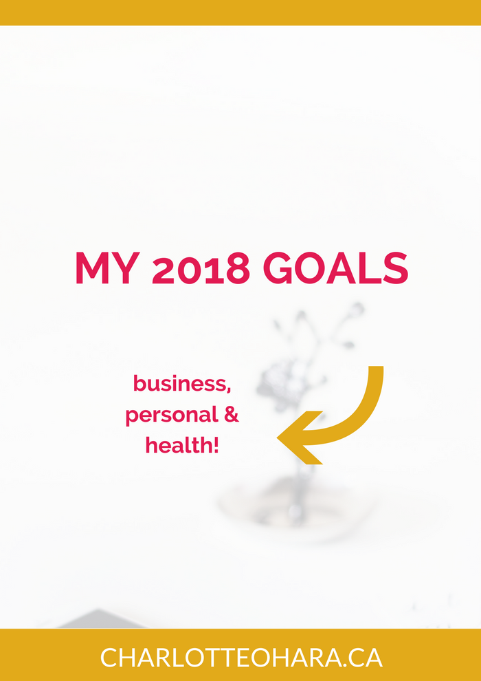 Charlotte O'Hara 2018 Goals | business health personal