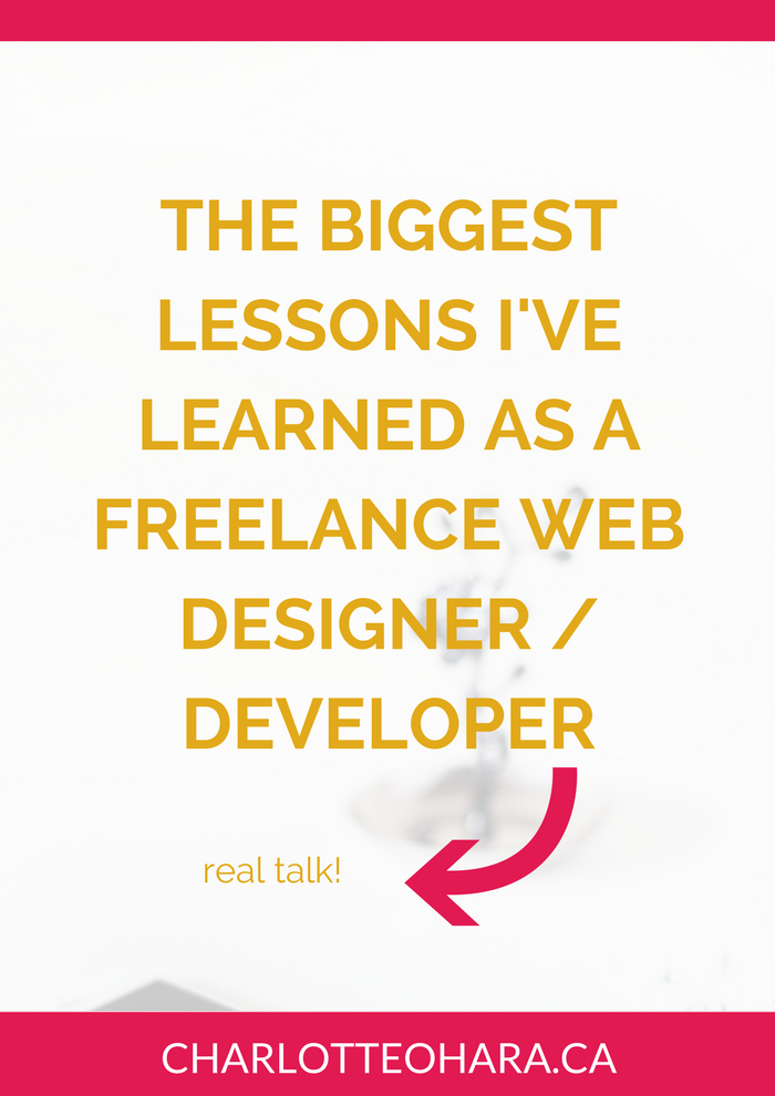 biggest lessons learned as a freelance web designer developer | charlotte o'hara