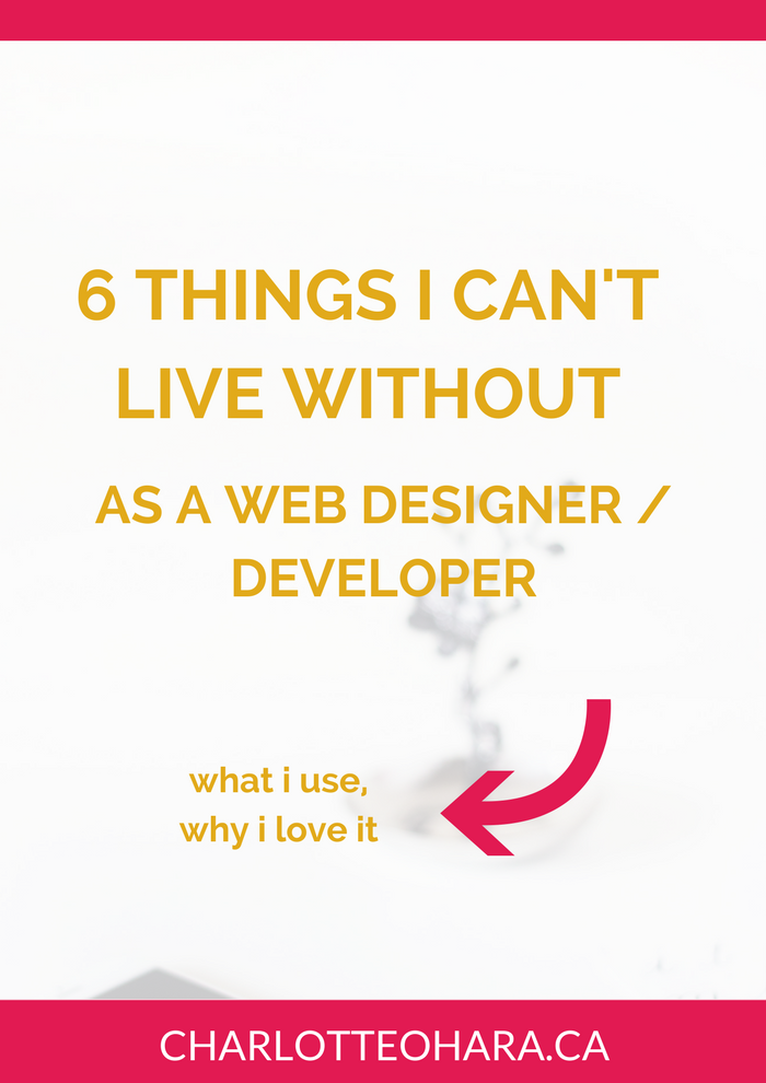 6 things can't live without as web designer developer