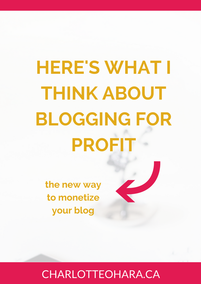 Blogging for profit | Here's what I think about monetizing a blog