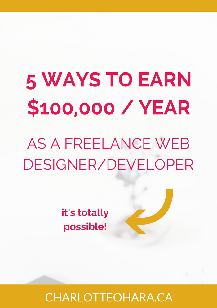 5 ways to earn $100,000 per year as a freelance web designer / developer