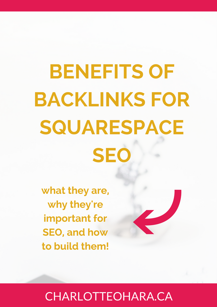 benefits of backlinks for Squarespace SEO | squarespace SEO series