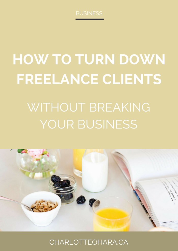 How to turn down freelance clients without breaking your business