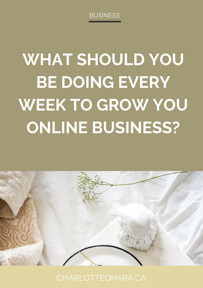 What should you be doing every week to grow your online business | weekly entrepreneur tasks