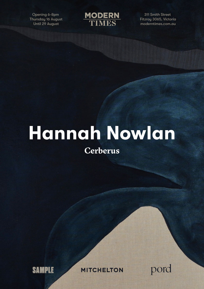 Hannah Nowlan - Pre-salesOpen Wednesday 8 of August 2018 at 10amTo register for Pre-sales contact sales@moderntimes.com.auOpening6-8pm, Thursday 16 August 2018RSVP to events@moderntimes.com.auExhibition Dates16 – 29 August 2018Exhibition PartnersSAMPLE BrewMitcheltonPordLocationModern Times Gallery311 Smith St,Fitzroy VIC 3065View the event details on Facebook.