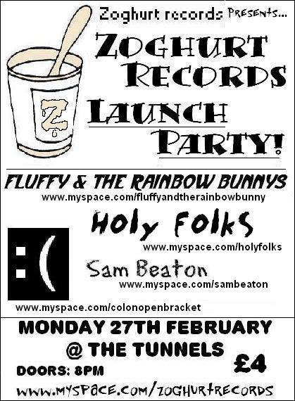 An old flyer for the Zoghurt Records launch gig in 2006 - MySpace links and all!