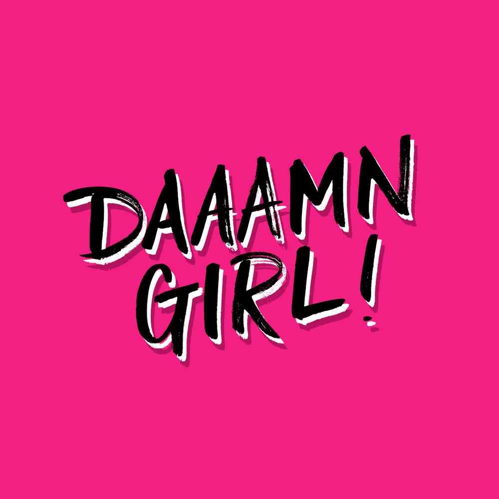 Daamn Girl.jpg