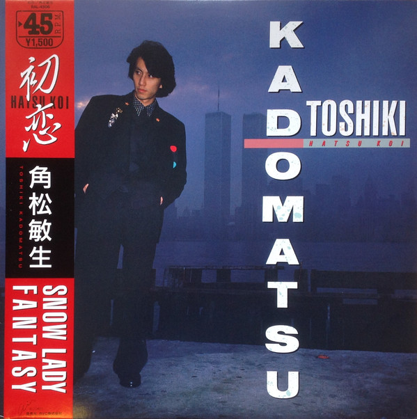 角松敏生 (Toshiki Kadomatsu)-初恋 (Hatsu Koi) Single (1985)