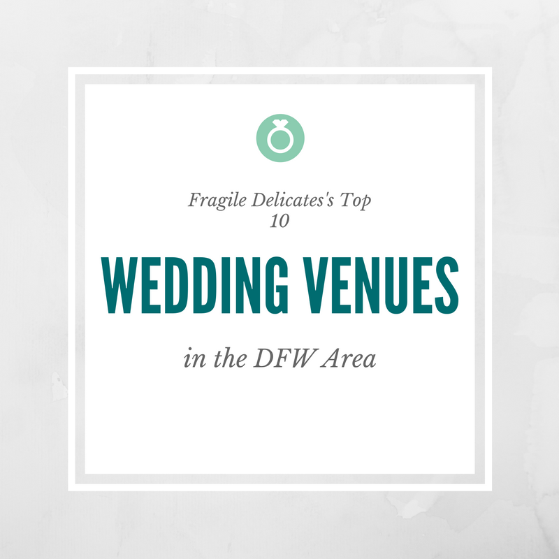 TOP TEN WEDDING VENUES IN DFW FOR 2016