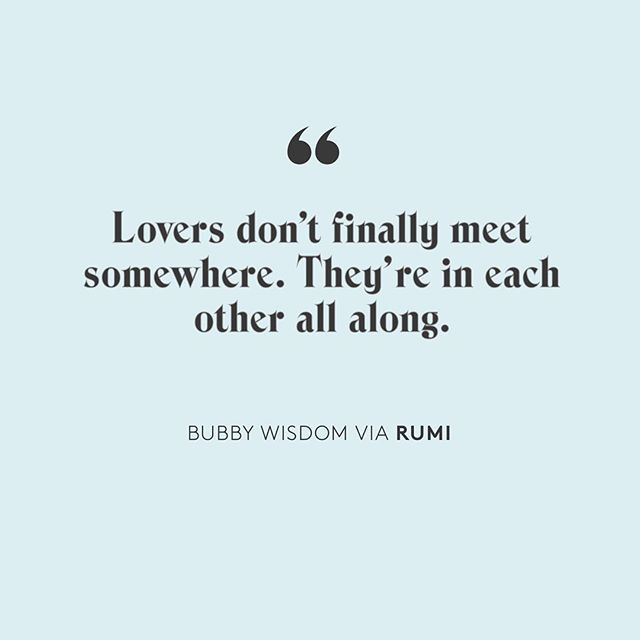 Love isn't about searching. It's about looking inward, knowing your best self and understanding what you've been looking for all along. #wisewordswednesday #bubbywisdom #loveisallaround #rumi #knowyourself #modernlove #modernromance #bubby #bubbylove