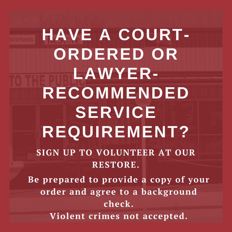 Volunteer at our restore if you have a court ordered or lawyer recommended service requirment