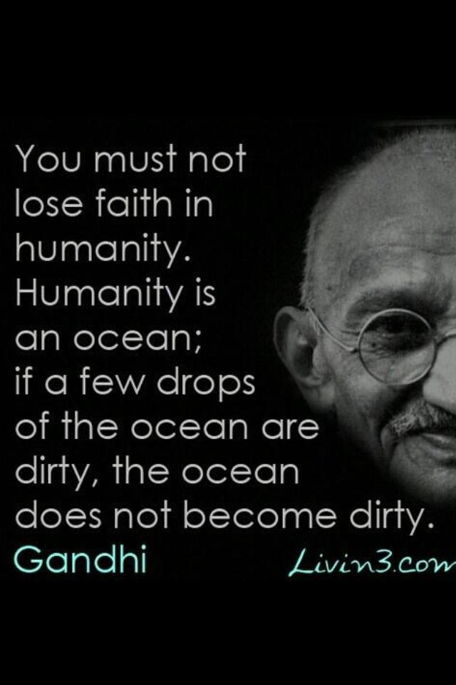 ghandi faith in humanity