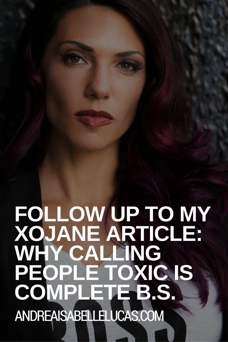 Andrea Isabelle Lucas on xoJane.com: Why Calling People TOXIC is Totally Bullshit