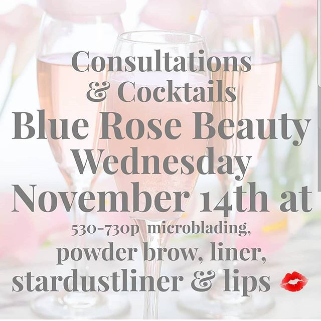 Hello Beauties ♡  TOMORROW IS THE NIGHT!!! Due to the high demand for consultation appointments & realizing it can be a little frustrating to wait 30- 60 days to be seen for a consultation.  We are excited to announce Cocktails & Consultations!!! One evening every month we will hold Cocktails & Consultations! The sooner your consult is completed the sooner you can get on the books ♡  Best part is this night is absolutely free NO $50 consultation FEE! (ALL PRIVATE CONSULTATIONS WILL BE $50)  Asking questions in a group setting of ladies can be so beneficial & educational! Not to mention fun!  Cannot wait to see you all November 14th 530-730p. *ALL Deposits are due at time of consult * Starting in Dec perm cosmetics will be performed Mon- wed only