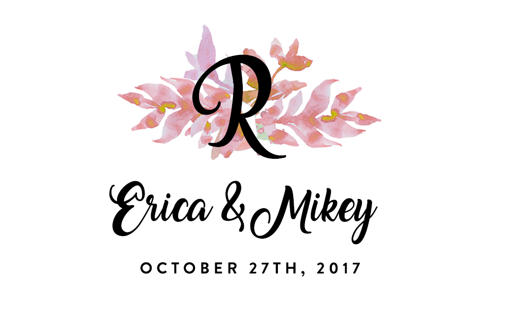 Erica + Mikey (October 27th, 2017)