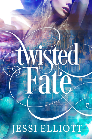 Twisted Fate by author Jessi Elliott