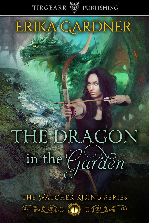 The Dragon in the Garden by Fantasy author Erika Gardner