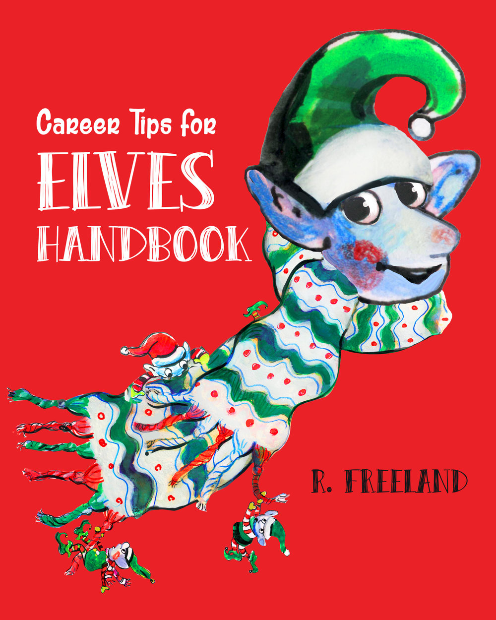 Coming Soon: Career Tips for Elves Handbook by R. Freeland -