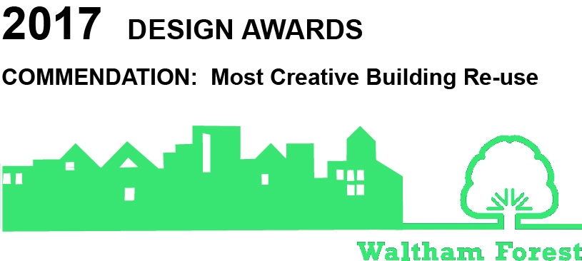 "This project has received a commendation for ""Most Creative Building Re-Use"" at the Waltham Forest Design Awards 2017."