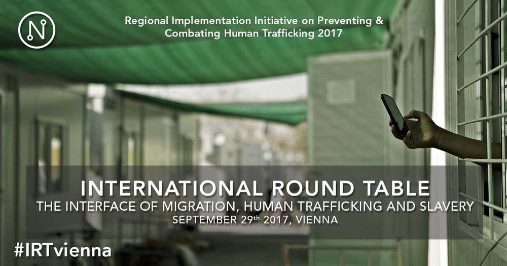 IRTvienna_International Round Table  Re-branding Human Trafficking. The Interface of Migration, Human Trafficking and Slavery