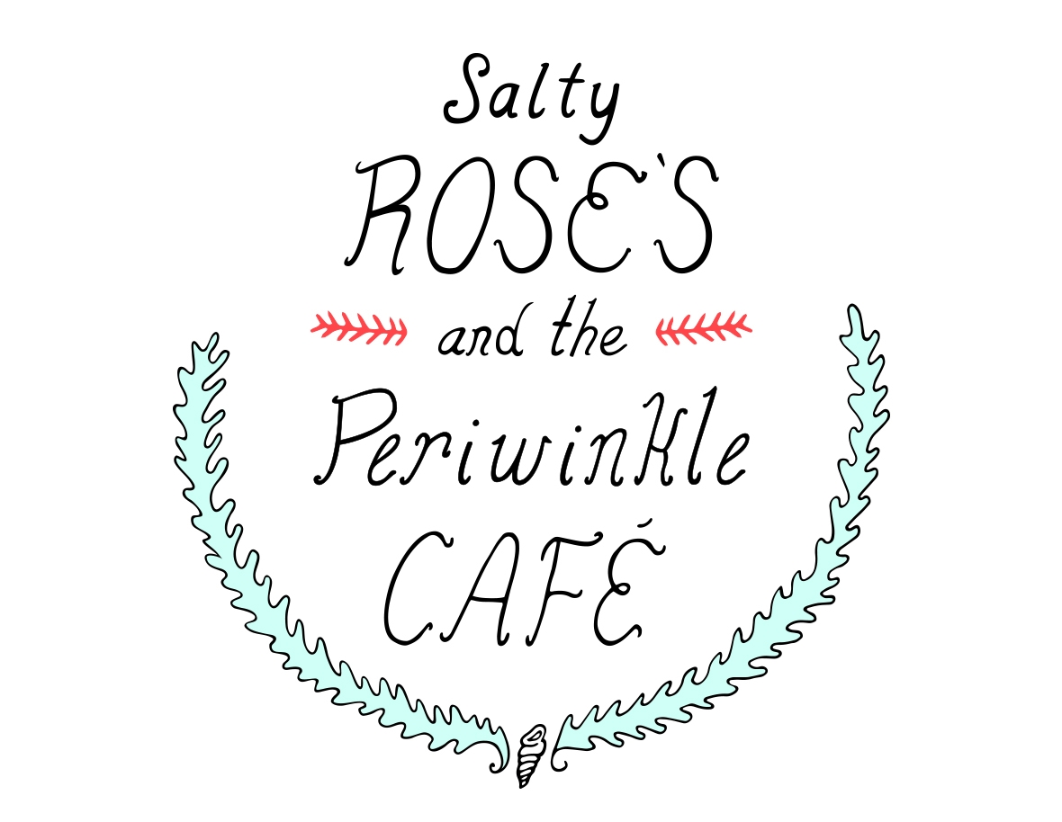 Salty Rose's & the Periwinkle Cafe