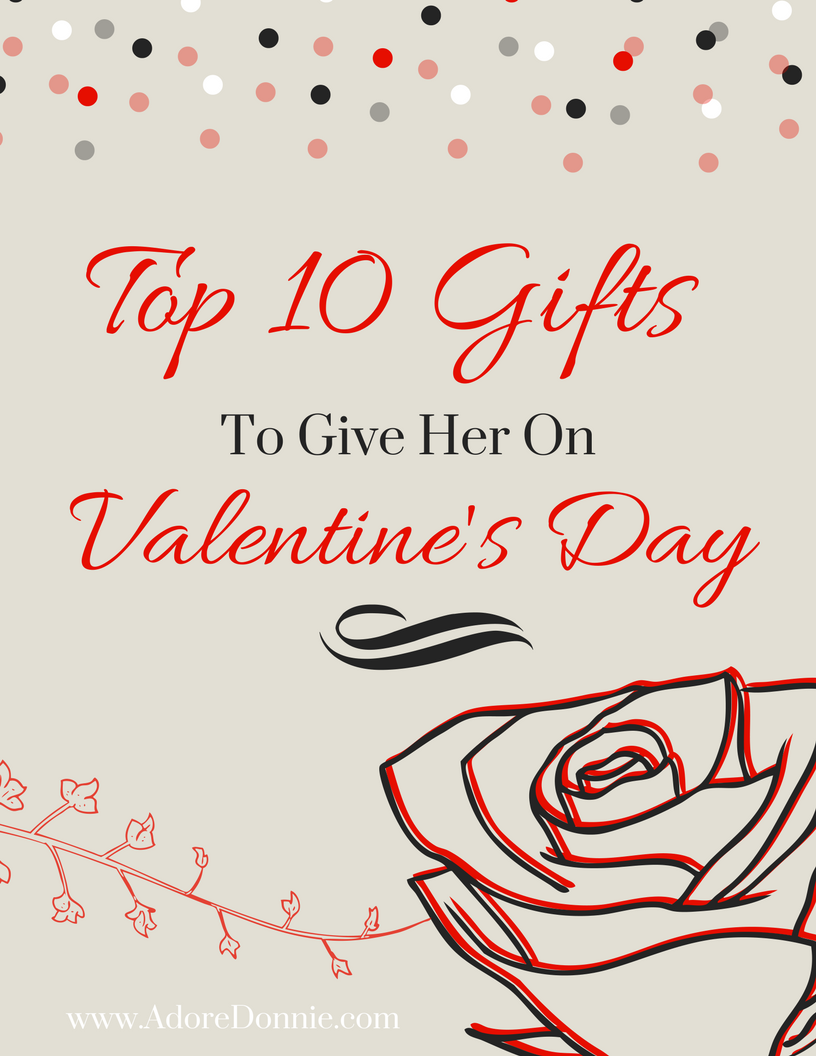 Top 10 Gifts To Give On Valentineu0027s Day For Her