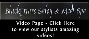 Blackfriars salon & Medi Spa London, Ontario is pleased to share our stylists videos with you!